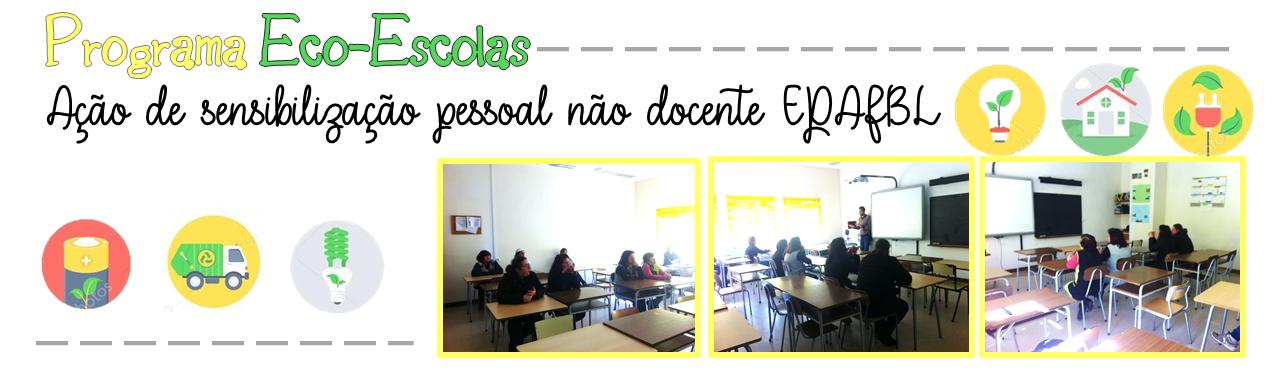 Programa Eco-Escolas: Ação de sensibilização pessoal não docente EPAFBL