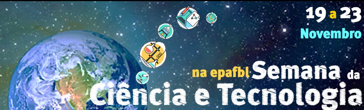 Semana da Ciência e Tecnologia na epafbl